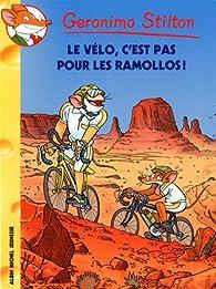 Geronimo Stilton, tome 57 : Le vélo, c'est pas pour les ramollos ! par Geronimo Stilton