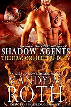 The Dragon Shifter's Duty: Part of the Immortal Ops World (Shadow Agents / PSI-Ops Book 2) by [Roth, Mandy M.]