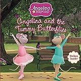 Angelina and the Tummy Butterflies (Angelina Ballerina)