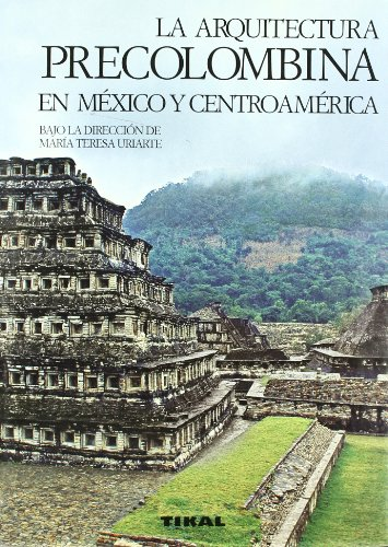 Descargar Libro Arquitectura Precolombina En Mexico Y Centroamerica María Teresa Uriarte