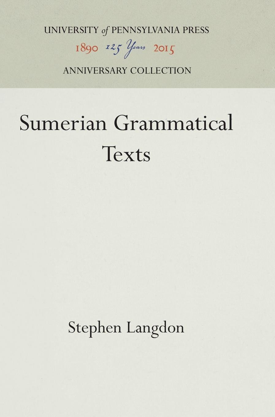 Sumerian Grammatical Texts (University of Pennsylvania Museum of Archaeology and Anthrop)