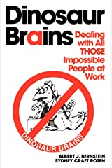 Dinosaur Brains: Dealing with All those Impossible People at Work Paperback