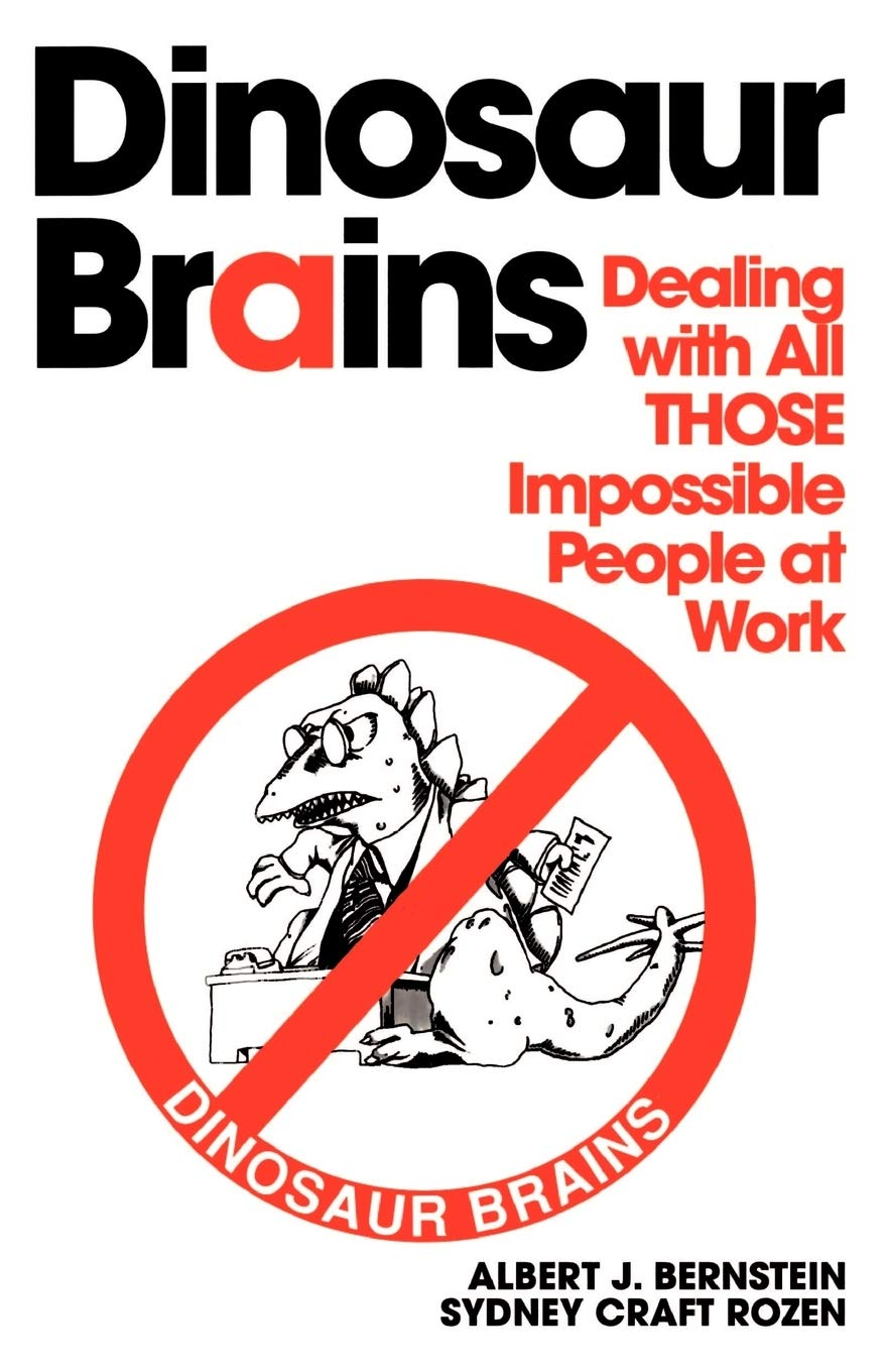 Dinosaur Brains Dealing With All Those Impossible People At Work Bernstein Albert J 9780345410214 Amazon Com Books