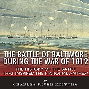 The Battle of Baltimore During the War of 1812 Audiobook