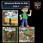 Adventure Books for Kids: 3 Incredible Stories for Kids in 1: Kids' Adventure Stories | Jeff Child