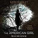 The American Girl: A Novel Audiobook by Kate Horsley Narrated by Julia Whelan, Nan McNamara