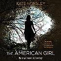 The American Girl: A Novel Audiobook by Kate Horsley Narrated by Julia Whelan, Nan McNamara