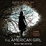The American Girl: A Novel   Kate Horsley