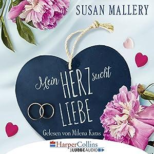 Mein Herz sucht Liebe Hörbuch
