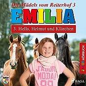 Hella, Helmut und Klärchen (Emilia - Die Mädels vom Reiterhof 3)   Karla Schniering