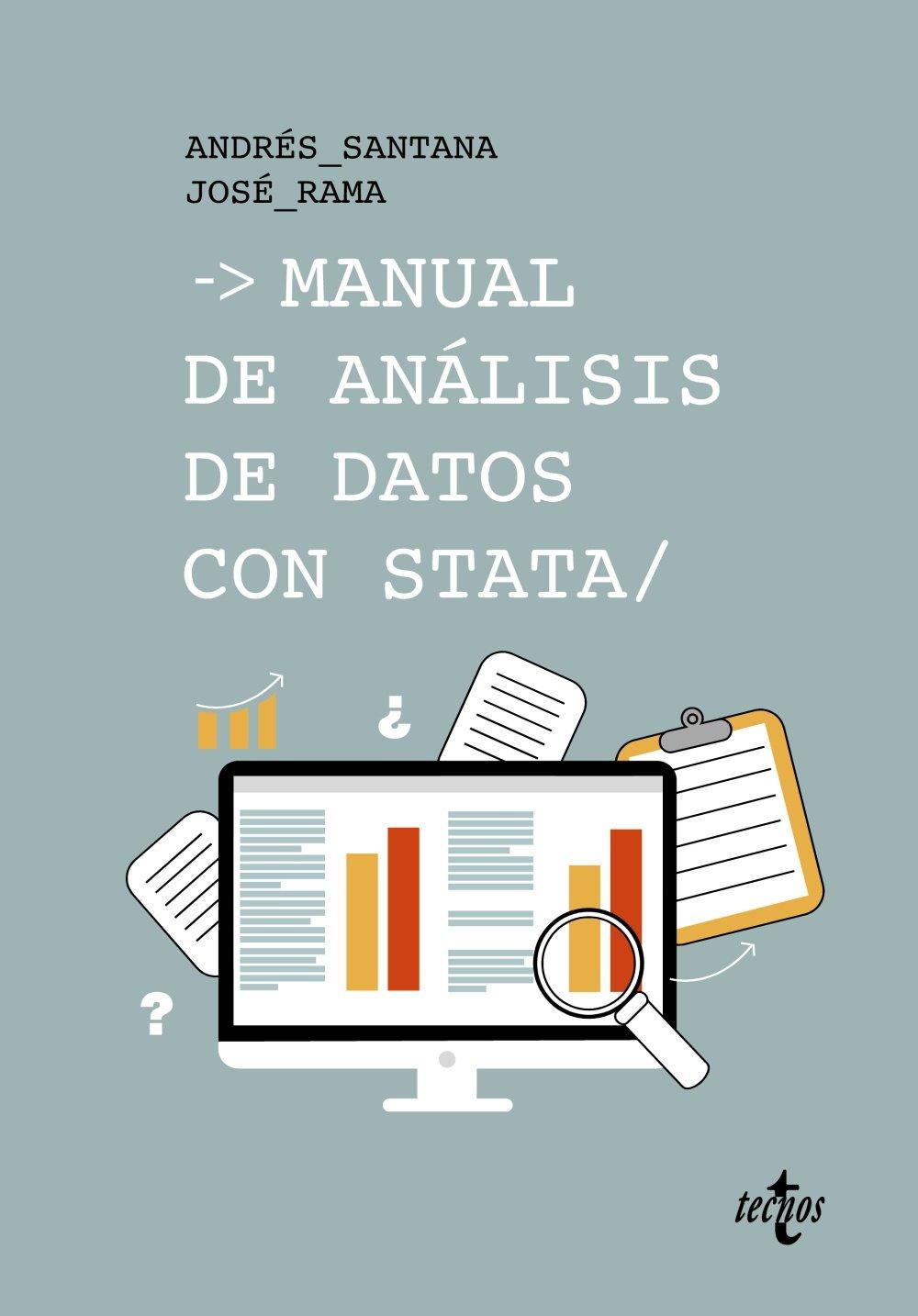 Manual de análisis de datos con Stata (Ciencia Política - Semilla Y Surco - Serie De Ciencia Política) Tapa blanda – 5 oct 2017 Andrés Santana José Rama Tecnos 8430971645
