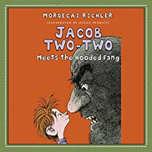 Jacob Two-Two Meets the Hooded Fang Audiobook by Mordecai Richler Narrated by Rick Miller