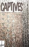 img - for Captives (Vol.11 of the GLAS Series) (Glas: New Russian Writing) book / textbook / text book