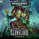 Fabius Bile: Clonelord: Warhammer 40,000 Audiobook by Josh Reynolds Narrated by John Banks