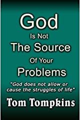 God Is Not The Source Of Your Problems: God does not allow or cause the struggles of life Paperback