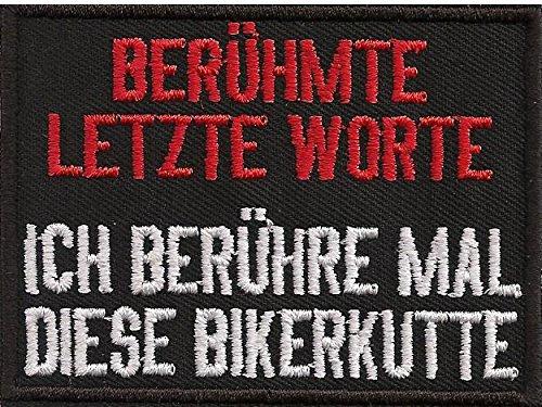 Ber/ühmte Letzte Worte Ich ber/ühre Bikerkutte Biker Rocker Patch Aufn/äher