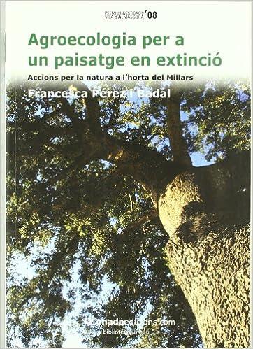 Enlaces de descarga de libros electrónicos de Rapidshare Agroecologia per a un paisatge en extinció (La Nau) en español PDF MOBI 8496623572