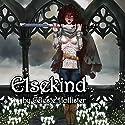 Elsekind Audiobook by Celeste Hollister Narrated by Ben Tyler