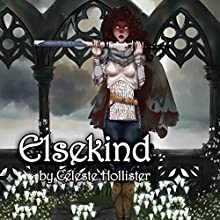 Elsekind Audiobook by Celeste Hollister Narrated by Ben Tyler