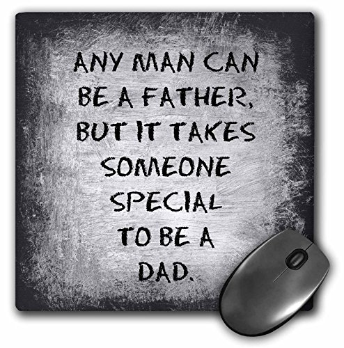 Any man can be a father but it takes someone special to be a dad - Mouse Pad, 8 by 8 inches (mp_214392_1)