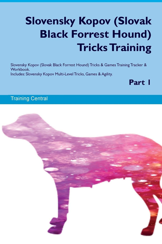Slovensky Kopov (Slovak Black Forrest Hound) Tricks Training Slovensky Kopov (Slovak Black Forrest Hound) Tricks & Games Training Tracker & Workbook. ... Multi-Level Tricks, Games & Agility. Part 1 ebook