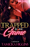 Trapped in the Game (The Streets Won't Let Me Go Book 1)