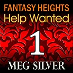 Help Wanted: Fantasy Heights, Book 1 | Meg Silver
