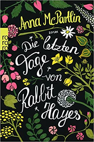 https://www.amazon.de/Die-letzten-Tage-Rabbit-Hayes/dp/3499269228/ref=sr_1_1?s=books&ie=UTF8&qid=1517411180&sr=1-1&keywords=die+letzten+tage+von+rabbit