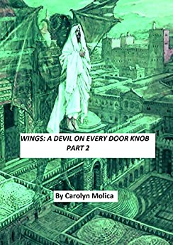 WINGS: A DEVIL ON EVERY DOOR KNOB - PART 2 by [Molica, Carolyn]