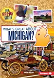 What s Great About Michigan? (Our Great States)