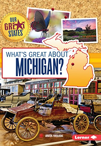 What's Great About Michigan? (Our Great States)