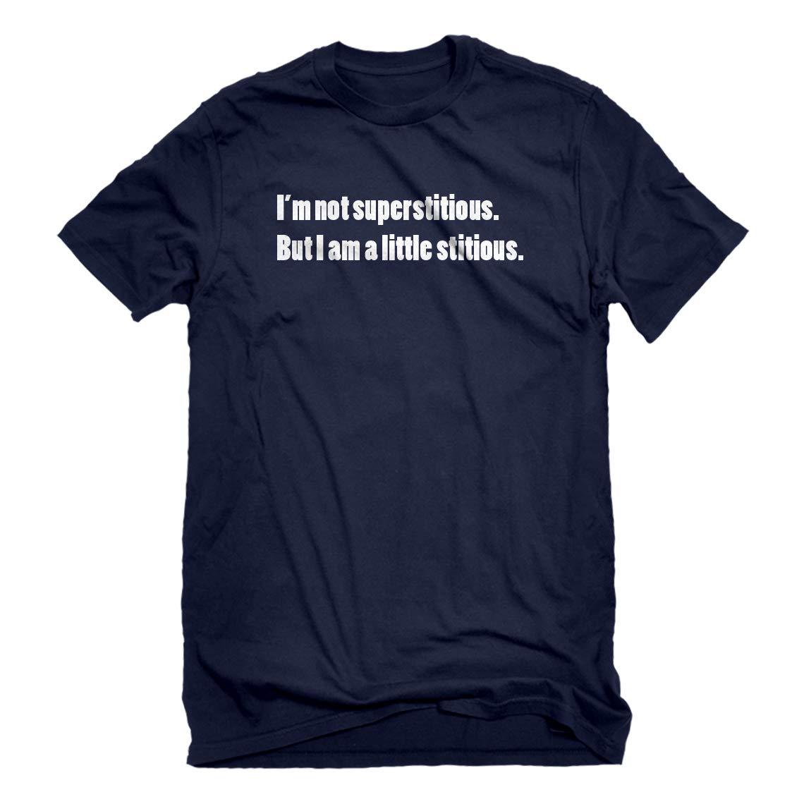 Im not Superstitious Shirt