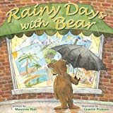 Rainy Days with Bear, Maureen Hull, 1897073348