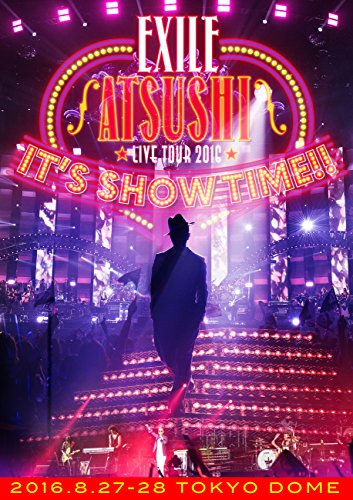 EXILE ATSUSHI / EXILE ATSUSHI LIVE TOUR 2016'IT'S SHOW TIME!!'
