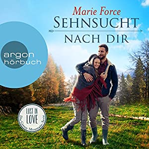 Sehnsucht nach dir (Lost in Love - Die Green-Mountain-Serie 5) Hörbuch
