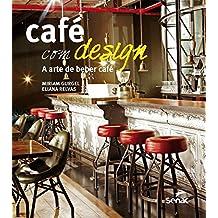 Café com Design. A Arte de Beber Café