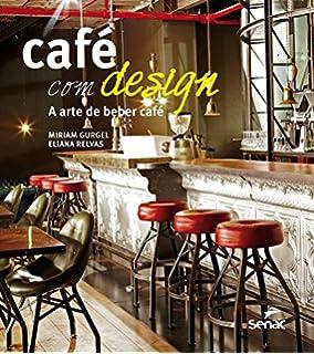 Café com Design. A Arte de Beber Café (Em Portuguese do Brasil)