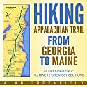 Hiking Appalachian Trail from Georgia to Maine: 49 Day Challenge to Hike 12 Greatest Sections of A.T. Audiobook by Alan Greenfield Narrated by Aaron Hay