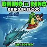 Rhino el Dino - Rhino en el Zoo (Spanish Edition)