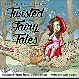 Twisted Fairy Tales Adult Coloring Book And Short Stories
