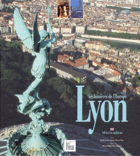 Lyon, les lumieres de l'Europe