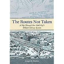 The Routes Not Taken: A Trip Through New York City's Unbuilt Subway System