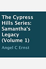 The Cypress Hills Series: Samantha's Legacy Audible Audiobook