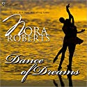 Dance of Dreams Audiobook by Nora Roberts Narrated by Ashley Adlon