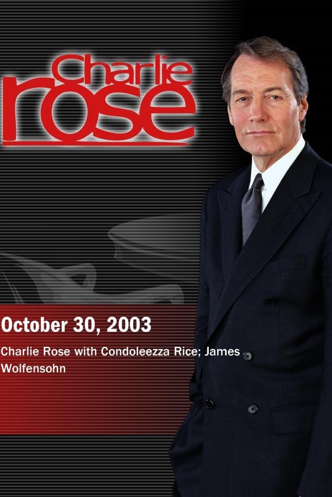Charlie Rose with Condoleezza Rice; James Wolfensohn (October 30, 2003)