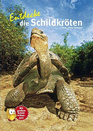 Entdecke die Schildkröten (Entdecke - Die Reihe mit der Eule / Kindersachbuchreihe)