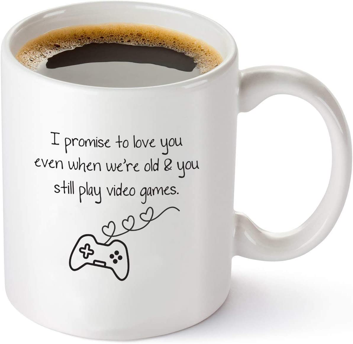 I Promise To Love You When We're Old and You Still Play Video Games Coffee Mug – Funny Gamer Gifts for Him, Boyfriend, Husband - Unique Birthday or Wedding Gift Idea for Men - 11 oz Tea Cup White