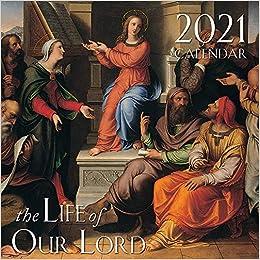 Catholic Wall Calendar 2021 2021 The Life of Our Lord Wall Calendar: TAN Books: 9781505116687