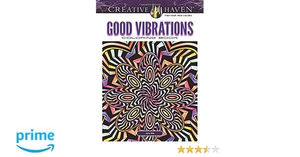 Amazon Creative Haven Good Vibrations Coloring Book Adult 9780486817477 John Wik Books
