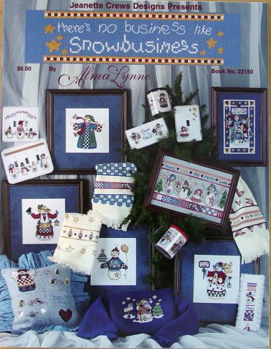 Jeanette Crews Designs Presents: There's No Business Like Snowbusiness (Cross Stitch Craft Book) Jeanette Crews Designs